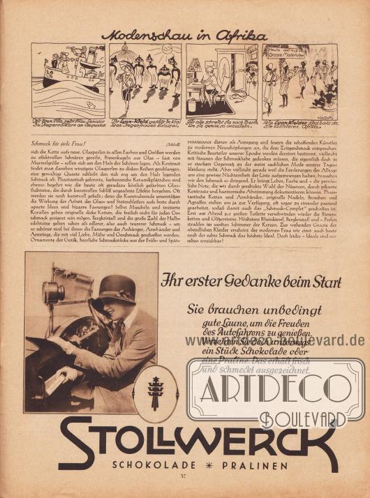 """Artikel: Opitz, Anni, Schmuck für jede Frau! (von Anni Opitz).  Ganz oben befindet sich eine gezeichnete Kurzgeschichte mit dem Titel """"Modenschau in Afrika"""", die als Werbung für nach Lyon-Schnitten gefertigten Kleidern gedacht ist; Illustration/Zeichnung: Hans Ewald Kossatz (1901-1985).  Werbung: """"Ihr erster Gedanke beim Start. Sie brauchen unbedingt gute Laune, um die Freuden des Autofahrens zu genießen. Verzehren Sie doch unterwegs ein Stück Schokolade oder eine Praline. Das erhält frisch und schmeckt ausgezeichnet"""", Stollwerck Schokolade und Pralinen. Foto: unbekannt/unsigniert."""