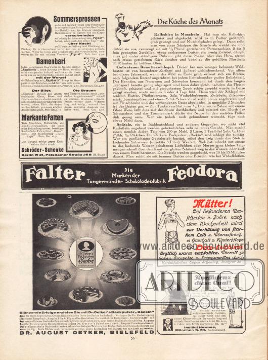 """Artikel:O. V., Die Küche des Monats (Kalbshirn in Muscheln, Gebratener Renntierschlegel, Spätzle).Werbung:Schröder-Schenke (Schönheitsmittel gegen Sommersprossen, Damenbart und markante Falten), Potsdamer Straße 26 B, Berlin W 21&#x3B;Falter und Feodora, Tangermünder Schokoladenfabrik&#x3B;Dr. Oetker's Backpulver """"Backin"""", Dr. August Oetker, Bielefeld&#x3B;Dea-Leibbinde, Korsettfabriken Eugen Scheuing, Stuttgart 33&#x3B;Dr. Ernst Richters Frühstückskräutertee, Institut Hermes, Baaderstrasse 8, München S.70."""