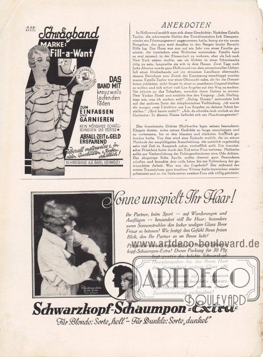 """Artikel: O. V., Anekdoten.  Werbung: Schrägband. Marke: Fill-a-Want, """"Das Band mit kreuzweis laufenden Fäden zum Einfassen und Garnieren. Kein mühsames schrägschneiden des Stoffes"""", Schrägband A.G. Basel (Schweiz), Zeichnung/Illustration: RAB Basel; """"Sonne umspielt ihr Haar"""", Schwarzkopf-Schaumpon-Extra, """"Für Blonde: Sorte 'hell' – Für Dunkle: Sorte 'dunkel'"""", Schwarzkopf Shampoo, die Werbefotografie zeigt die Filmschauspielerin Grete Grau (Lebensdaten unbekannt). Foto: Martin Badekow (1896-1983)."""
