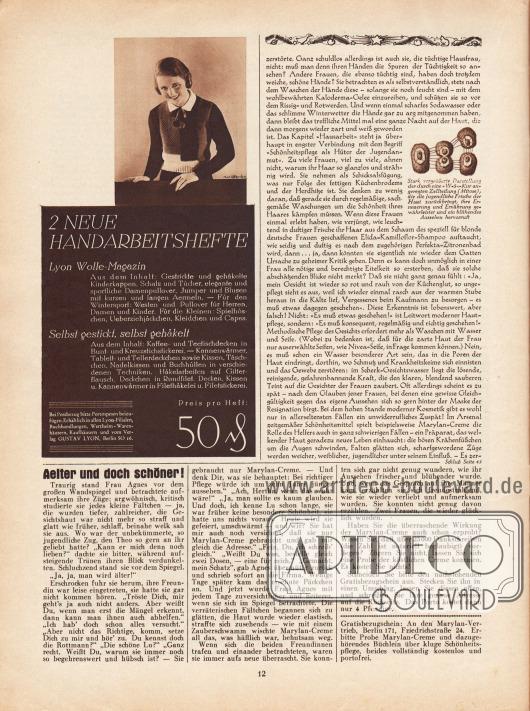 """Artikel: Sell, Anita, Die Frau, die nicht altert… .  Der Artikel wird bebildert durch eine Zeichnung von einer Zellteilung. Die Bildunterschrift lautet """"Stark vergrößerte Darstellung einer durch eine 'W-5'-Kur angeregten Zellteilung (Mitose), die die jugendliche Frische der Haut zurückbringt, ihre Erneuerung und Ernährung gewährleistet und ein blühendes Aussehen hervorruft"""".  Werbung: Eigenwerbung des Verlags Gustav Lyon, Berlin SO 16 für die zwei neuen Handarbeitshefte """"Lyon Wolle-Magazin"""" und """"Selbst gestrickt, selbst gehäkelt"""" für jeweils 50 Rpf, Foto: Marion; """"Älter und doch schöner!"""", Marylan-Creme, Marylan-Vertrieb, Berlin 171, Friedrichstraße 24."""