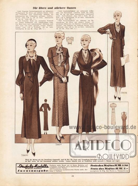"""""""Für ältere und stärkere Damen"""".6610: Eleganter Nachmittagsmantel aus schwarzem Wollgeorgette für ältere und stärkere Damen. Unter dem Pelzkragen sind Garniturteile befestigt, die kaskadenartig den Vorderteilen aufliegen.6611: Einfaches Kleid aus genopptem Wollstoff mit flottem Seidenschal und aufgeknöpftem Cape. Das Kleid kann nach nebenstehender Abbildung auch ohne Cape und Schal getragen werden.6612: Gesellschaftskleid aus schwarzem Crêpe-Satin und Spitzenstoff. Letzterer ergibt die Taille, über die der dem Rock angeschnittene Leibchenteil greift.6613: Nachmittagskleid mit Jäckchen aus Marocainkrepp, für ältere und stärkere Damen. Am gürtellosen Kleid eine mit Rüschen versehene Seidengarnitur. Das Jäckchen hat halblange Ärmel."""