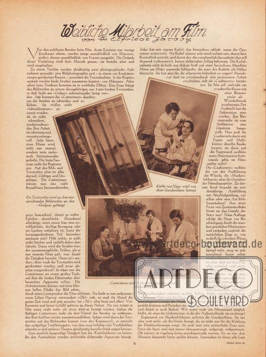 """Artikel: Jacoby, Dr. Elfride, Weibliche Mitarbeit am Film von Dr. Elfride Jacoby.  Passend zum Artikel sind zentral drei Fotografien abgedruckt. Die Bildunterschriften lauten """"Ein Tonstreifen wird zu dem entsprechenden Bildstreifen an den 'Galgen' gehängt"""", """"Käthe von Nagy [1904-1973] wird von ihrer Garderobiere betreut"""" sowie """"Cutterinnen und Kleberinnen bei der Arbeit"""". Fotos: Ufa."""