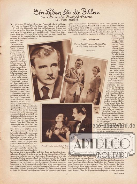 """Artikel: Mielenz, Peter, Ein Leben für die Bühne. Der Schauspieler Rudolf Forster von Peter Mielenz.  Zum Artikel sind drei Fotografien des österreichischen Theater- und Filmschauspielers abgedruckt. Die Bildunterschriften lauten """"Links: Zivilaufnahme"""", """"Unten: Rudolf Forster [1884-1968] und Brigitte Helm [1908-1996] in 'Die Gräfin von Monte Christo' [1932]"""" sowie """"Rudolf Forster und Elisabeth Bergner [1897-1986] in 'Der träumende Mund' [1932]"""". Fotos: Ufa; Bavaria."""