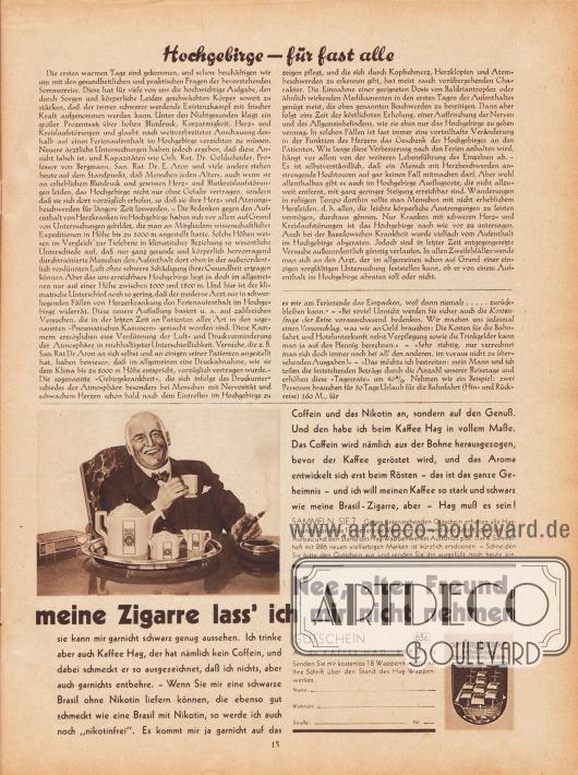 """Artikel: O. V., Hochgebirge – für fast alle; Paula, Anna, Liebe Freundin! Ich rate Ihnen… .  Werbung: """"Nee, alter Freund, meine Zigarre lass' ich mir nicht nehmen, sie kann mir garnicht schwarz genug aussehen. Ich trinke aber auch Kaffee Hag, der hat nämlich kein Coffein, und dabei schmeckt er so ausgezeichnet, daß ich nichts, aber auch garnichts entbehre"""", Kaffee Hag, Bremen."""