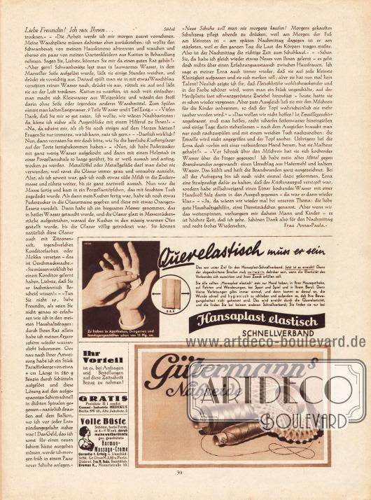 Artikel:O. V., Liebe Freundin! Ich rate Ihnen...Werbung:Hansaplast, Hautpflaster&#x3B;Preisliste H 1 der Gummi-Industrie Medikus, Berlin SW 68&#x3B;Hormon-Massage-Creme, Bremen, zur Erlangung voller Büste&#x3B;Gütermann's Nähseide.