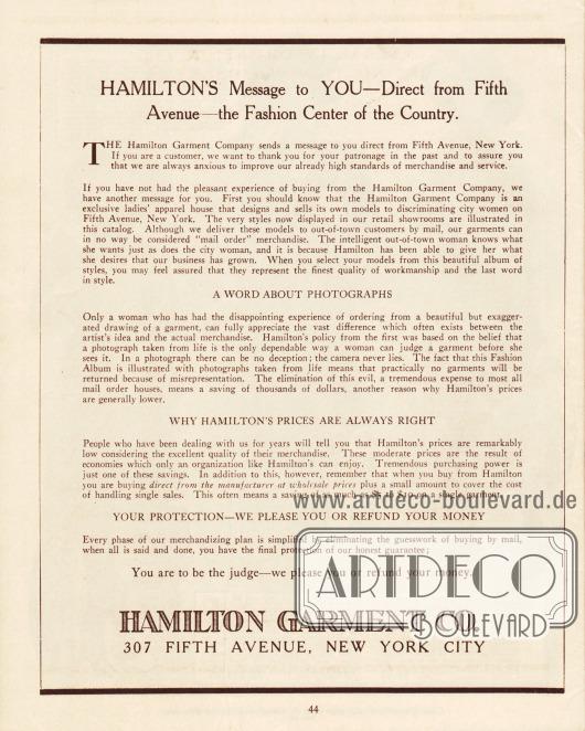 """Eigenwerbung der Firma Hamilton Garment Company, in der auf die hohe und exklusive Qualität der gezeigten Modelle hingewiesen wird. Abgrenzend zu den gewöhnlichen Versandhäusern weist Hamilton Garment darauf hin, dass das Unternehmen an der New Yorker Fifth Avenue gerade den kritischen Geschmack der Städterinnen befriedigt. Außerdem erklärt die Firma hier, warum sie nur Fotografien in ihrem Katalog einsetzt, warum die Preise """"immer richtig"""" sind und warum sich jede Kundin bei jedem Kauf bei Hamilton Garment völlig sicher fühlen kann."""