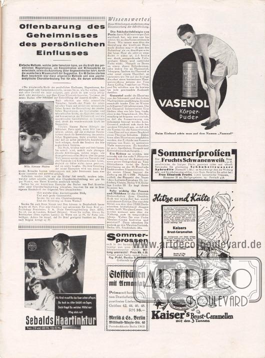 """Artikel:O. V., Wissenswertes.Werbung:""""Offenbarung des Geheimnisses des persönlichen Einflusses"""", Mlle. Simone Maitre, Psychology Foundation, S. A. (Freie Verteilungsabteilung Dept. 2253), No. 18, rue de Londres, Brüssel (Belgien)&#x3B;Vasenol Körper-Puder&#x3B;Sommersprossen verschwinden durch Fruchts Schwanenweiß, zu ergänzen durch die Anwendung von Schönheitswasser Aphrodite, Frau Elisabeth Frucht, Fabrik kosmetischer Präparate, Hannover H 20, Heiligengeiststr. 19, Postfach 438&#x3B;Sebalds Haartinktur&#x3B;""""Sommersprossen beseitigt man unter Garantie mit Schönheitshersteller 'Pohli'"""", Gg. Pohl, Berlin S 59/240, Gräfestraße 69-70&#x3B;Stoffbüsten mit Armansatz, Merlitz & Co., Berlin, Willibald-Alexis-Str. 40&#x3B;Kaiser's Brust-Caramellen mit den 3 Tannen."""