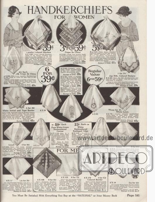 """""""Taschentücher für Frauen – Für Männer"""" (engl. """"Handkerchiefs for Women – For Men""""). Stofftaschentücher aus Baumwolle sowie merzerisierter Baumwolle, Seiden-Crêpe de Chine, Batist bzw. Linon oder Leinen vor allem für Frauen. Die Ränder sind opulent und bunt oder zeigen einfache Kanten mit Hohlnähten oder sind bogenförmig ausgeführt. Neben den Stickereien konnten die Taschentücher nach Wunsch auch mit Initialen bestellt werden. Preise für drei bis sechs Tücher."""