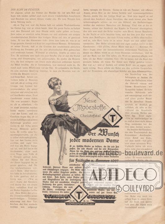 """Artikel: Scholz, Wilhelm von, Der Kopf im Fenster (von Wilhelm von Scholz, 1874-1969).  Werbung: """"Neue Modestoffe aus Christofstal. Der Wunsch jeder modernen Dame ist es, hübsche Kleider zu besitzen, die für jede Zeit passen, für jede Stunde und für jede Gelegenheit. Ihnen bei der Wahl des richtigen Stoffes behilflich zu sein, ist unser Ziel. Schreiben Sie uns Ihre Wünsche, damit wir Ihnen unverzüglich unsere letzten Neuheiten für Frühjahr u. Sommer 1927 unterbreiten rennen. Überwältigend, verwirrend, betörend, strömen Ihnen aus unseren Mustern neue Farben, Zeichnungen und Schöpfungen entgegen. […] Tuchfabrik Christofstal G.m.b.H. in Christofstal, Württ."""", Zeichnung/Illustration: """"Gt"""", August Friedrich Gumbart (1884-?). [Seite] 10"""