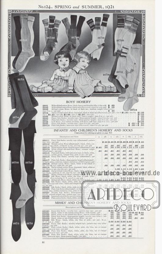 Nr. 124, FRÜHLING und SOMMER, 1921.  STRUMPFWAREN FÜR JUNGEN. 25S1: Weitgerippte Baumwoll-Strümpfe; Schwarz; schwer und haltbar (Abb.); 8 bis 10½… 0,85 $. 25S2: Breit gerippte Baumwoll-Strümpfe; nur Schwarz (Abb.); Größen 8 bis 10½; Paar… 0,65 $. 25S3: Gerippte Baumwoll-Strümpfe; in Schwarz oder Dunkelbraun; mittelschwer (abgebildet); Größen 8 bis 11; pro Paar… 0,35 $. 25S4: Derby Strümpfe aus gerippter Baumwolle; importiert; Schwarz oder Dunkelbraun (abgebildet); pro Paar; Größe 8, 1,30 $; Größe 8½, 1,35 $; Größe 9, 1,40 $; Größe 9½, 1,45 $; Größe 10, 1,50 $; Größe 10½… 1,55 $. 25S5: Gerippte Baumwoll-Strümpfe; nur in Schwarz; schwere Qualität; Größen 8 bis 11; pro Paar… 0,60 $. 25S6: Aparte Socken aus Baumwollgarn; neuartige Oberteile; Dreiviertellänge; Größen 8 bis 9½; pro Paar… 0,50 $. 25S7: Einfarbige Baumwoll-Socken; neuartige Oberteile; Dreiviertellänge; Größen 8 bis 9½; pro Paar… 0,50 $. 25S8: Lange Golfstrümpfe; in verschiedenen Ausführungen, mit ausgefallenen Bündchen; Größen 8 bis 10½; pro Paar… 2,25 $. 25S9: Aparte Socken aus Baumwollgarn; neuartige Bündchen; Größen 8 bis 9½; pro Paar… 0,35 $ bis 0,50 $. 25S10: Einfarbige Socken aus Baumwollgarn; Umschlagbund (abgebildet); Größen 8 bis 9½; pro Paar… 0,35 $ bis 0,50 $.  SÄUGLINGS- UND KINDERSTRÜMPFE SOWIE SOCKEN. (Hinweise zur Bestellung finden Sie auf Seite 82) Beschreibungen und Größen. 25S11: Originelle Socken aus Baumwollgarn; neuartige Bündchen (abgebildet); Muster kann variieren; pro Paar… Größen 4½ bis 7½, 0,35 $. 25S12: Gerippte Baumwoll-Strümpfe (abgebildet); Schwarz, Weiß, Cordovan oder Hellbraun (Schwarz, Cordovan oder Hellbraun, ab Größe 6½); pro Paar… 0,35 $. 25S13: Weiße Merinowoll-Strümpfe; englische Machart (abgebildet); Paar… Größe 4, 0,85 $; 4½, 0,90 $; 5, 0,95 $; 5½, 1,00 $; 6, 1,05 $; 6½, 1,10 $; 7, 1,15 $; 7½, $1,20 $. 25S14: Weiße gerippte, lange Strümpfe aus Seide und Wolle; Sommergewicht (abgebildet); pro Paar… Größe 4 bis 6½, 0,80 $. 25S15: Einfarbige Baumwollgarn-Socken, mit umge