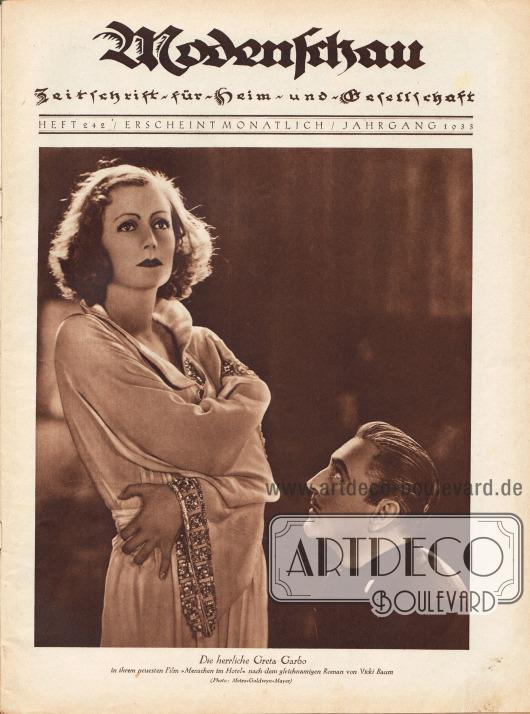 """Titelblatt der Modenschau Nr. 242 mit der großformatigen Fotografie der """"herrliche[n] Greta Garbo [1905-1990] in ihrem neuesten Film 'Menschen im Hotel' nach dem gleichnamigen Roman von Vicki Baum"""".Foto: Metro Goldwyn Meyer (M.G.M.)."""