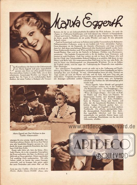 """Artikel: O. V., Marta Eggerth. Der Artikel wird von drei Fotografien der österreichisch-ungarischen Sängerin und Filmschauspielerin Marta Eggerth (1912-2013) begleitet. Zwei der Fotografien besitzen die Bildunterschriften """"Marta Eggerth mit Paul Hörbiger [1894-1981] in dem Tonfilm 'Kaiserwalzer'"""" und """"Szene aus dem Tonfilm: 'Ein Lied, ein Kuß, ein Mädel'. Rechts: Gustav Fröhlich [1902-1987]"""". Fotos: Aafa."""