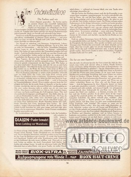 Artikel:M., Dr. H., Ihre Schönheitspflege (Die Farben und wir)&#x3B;Parsen, P., Das hat uns einst begeistert! Männergedanken zu Moden von einst.Werbung:Dialon-Puder bewahrt Ihren Liebling vor Wundsein&#x3B;Biox-Ultra Zahnpasta&#x3B;Biox-Haut-Creme.
