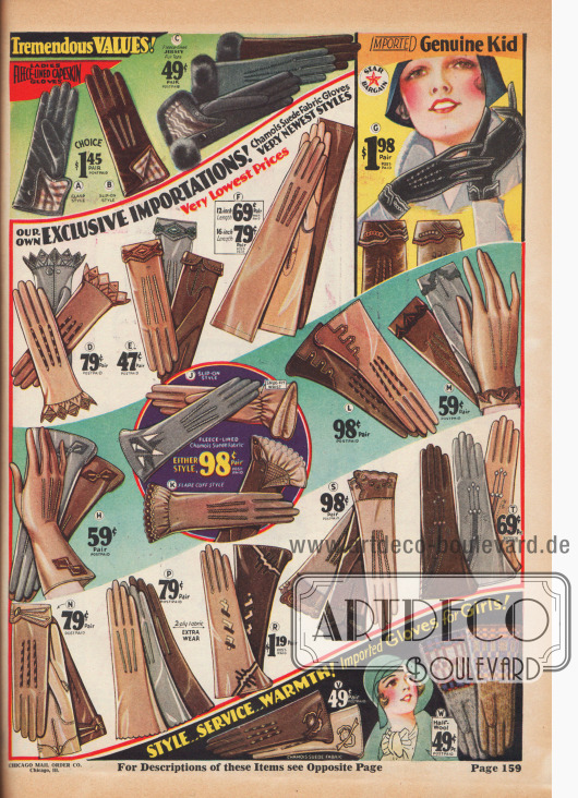 """(A) 4 K 6050 - HALBGRÖSSEN 6 bis 8½ Zoll. Gutes Aussehen, angenehme Wärme, ausgezeichnete Qualität. Hervorragend sitzende, gut verarbeitete Handschuhe aus weichem, schmiegsamem Capeskin (Leder aus Südafrika); warmes Fleece-Futter; sauber abgesteppte Rückseiten. Schließe. Feiner Wert. FARBEN: Braun oder Schwarz. Größe und Farbe angeben… 1,45 $. (B) 4 K 6048 – Gleich in allen Details wie Handschuhe 4 K 6050 oben, aber im Schlupf-Stil… 1,45 $. (C) 4 K 6045 – HALBGRÖSSEN 6½ bis 9 Zoll. Immer beliebte Handschuhe – schick, praktisch, warm und preiswerter als je zuvor! Aus stark mit Fleece gefüttertem Baumwoll-Jersey, mit flauschigen Pelzoberseiten. Sauber abgesteppte Rückseiten. Schließe. FARBEN: Schwarz, Dunkelbraun oder Mittelgrau. Größe und Farbe angeben. Sparpreis, portofrei… 49c. (D) 4 K 6013 – HALBGRÖSSEN 6 bis 8½ Zoll. Schicke, importierte, mittelschwere Chamois-Wildleder-Stoffhandschuhe von guter Qualität. Zweifarbige Rayon-Stickerei auf dem Rücken und applizierte, spitze Stulpen. Schließe. FARBEN: Biber (Dunkles Hellbraun), Grau oder Modefarben (Mittelbraun). Bitte Größe und Farbe angeben. Portofrei… 79c. (E) 4 K 6001 – HALBGRÖSSEN 6 bis 9 Zoll. Hübsche, sehr preiswerte, mittelschwere importierte Chamois-Wildleder-Handschuhe. Aus zweifarbiger Viskose bestickte Umschlagmanschetten und Rücken. FARBEN: Grau, Hellbraun oder Biber (dunkles Braun). Größe und Farbe angeben. Sparpreis, portofrei… 47c. (F) 4 K 6018 – 12 Zoll lang. Frankiert… 69c. 4 K 6019 – 16 Zoll lang. Frankiert… 79c. HALBGRÖSSEN 6 bis 8½ Zoll. Schicke importierte Musketier-Handschuhe aus gutem, mittelschwerem Chamois-Wildleder-Stoff. Gesteppte Rückseiten. FARBEN: Hellbraun, Modefarben (Mittelbraun) oder Biber (Dunkelbraun). Größe und Farbe angeben. (G) 4 K 6007 – HALBGRÖSSEN 6 bis 8 Zoll. Ein """"Star""""-Schnäppchen in schönen importierten Handschuhen. Aus weichem, geschmeidigem, glattem, echtem Chevreauleder von guter Qualität. Zweifarbig bestickter Viskose-Rücken und unterlegte Manschetten. Beste Passform"""