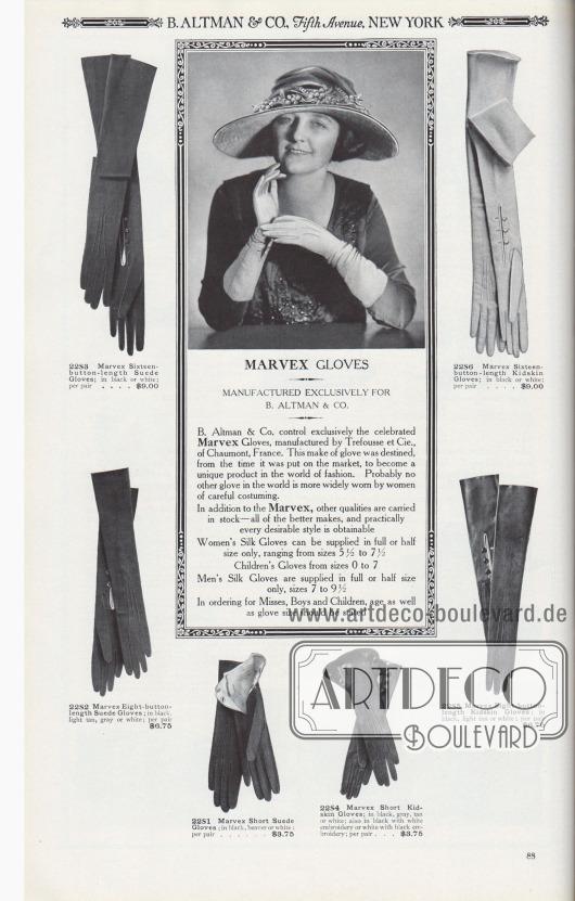 B. ALTMAN & CO., Fifth Avenue, NEW YORK.  MARVEX HANDSCHUHE. EXKLUSIV HERGESTELLT FÜR B. ALTMAN & CO. B. Altman & Co. vertreibt exklusiv die berühmten Marvex-Handschuhe die von Trefousse et Cie. in Chaumont, Frankreich, hergestellt werden. Diese Handschuhmarke war von dem Zeitpunkt an, als sie auf den Markt kam, dazu bestimmt, ein einzigartiges Produkt in der Welt der Mode zu werden. Wahrscheinlich gibt es keinen anderen Handschuh auf der Welt, der von Frauen häufiger getragen wird, die einen besonderen Wert auf sorgfältig ausgesuchte Garderobe legen. Neben dem Marvex werden auch andere Qualitäten auf Lager gehalten – alle besseren Fabrikate. Praktisch jede wünschenswerte Ausführung ist erhältlich. Damenhandschuhe aus Seide können in voller oder halber Größe geliefert werden und reichen von Größe 5½ bis 7½. Kinderhandschuhe in den Größen 0 bis 7. Herren-Seidenhandschuhe werden nur in voller oder halber Größe geliefert, in den Größen 7 bis 9½. Bei der Bestellung für Damen, Jungen und Kinder sollte sowohl das Alter als auch die Handschuhgröße angegeben werden.  22S1. Kurze Marvex-Wildlederhandschuhe; in Schwarz, Biberbraun oder Weiß; pro Paar… 3,75 $. 22S2. Marvex Handschuhe aus Wildleder mit acht Knöpfen; in Schwarz, Hellbraun, Grau oder Weiß; pro Paar… 6,75 $. 22S3. Lange Marvex Wildlederhandschuhe mit sechzehn Knöpfen; in Schwarz oder Weiß; pro Paar… 9,00 $. 22S4. Marvex Kurze Handschuhe aus Chevreau- bzw. Ziegenleder; in Schwarz, Grau, Hellbraun oder Weiß; auch in Schwarz mit weißer Stickerei oder Weiß mit schwarzer Stickerei; pro Paar… 3,75 $. 22S5. Marvex Ziegenlederhandschuhe mit acht Knöpfen; in Schwarz, Hellbraun oder Weiß; pro Paar… 6,75 $. 22S6. Lange Marvex Ziegenleder-Damenhandschuhe mit sechzehn Knöpfen; in Schwarz oder Weiß; pro Paar… 9,00 $.  [Seite] 88