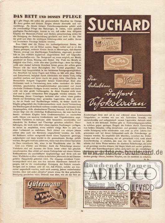 """Artikel: St., St., Das Bett und dessen Pflege.  Werbung: """"Die beliebten Dessert-Schokoladen"""", Suchard's Milka, Bittra und Velma; """"Rauchende Damen und Herren verwenden mit Vorliebe das Pfefferminz – Lysoform – Mundwasser beseitigt sofort jeden Geruch, konserviert die Zähne und bleicht allmählich bei regelmäßigem Gebrauche braun gewordene Raucherzähne""""; Gütermann's Nähseide; """"Nasenformer 'Zello-Punkt'"""", M. Wallace, Wien, D, VII., Westbahnstraße 26, I. Kärntnerstraße 30, Tegetthoffstraße 3, Opernring 5, VI., Mariahilferstraße 71 a (Hotel Kummer)."""