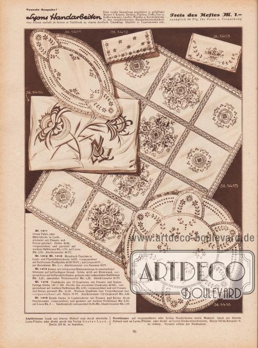 St 1411: Ovale Tafel- oder Büfettdecke in Lochstickerei mit Einsatz und Spitze garniert. Größe 40/80, vorgezeichnet und garniert auf weißem Halbleinen Mk. 3,75; auf Linon Mk. 3,50. Abplättmuster 80 Pf. St 1412 & St 1413: Mundtuch-Taschen in Loch- und Plattstichstickerei 14/27, vorgezeichnet auf Halbleinen (Stoffgröße 45/30) 75 Pf.; auf Linon 60 Pf.; auf Reinleinen Mk. 1,-. Abplättmuster pro Nummer 20 Pf. St 1414: Kissen mit stilisierten Blütenmotiven in zweifarbiger Stickerei auf hellfarbigem Grund. Größe 42/65 mit Rückwand, vorgezeichnet auf hellmodefarbigem, grauem oder jadegrünem Halbleinen Mk. 2,25; passendes Stickmaterial Mk. 1,25. Abplättmuster 80 Pf. St 1415: Tischdecke aus 12 Quadraten mit Einsatz und Spitze. Fertige Größe 140 x 180 (Größe des einzelnen Quadrates 43/43); vorgezeichnet auf weißem Halbleinen Mk. 8,50; vorgezeichnet und mit Einsatz und Spitze garniert Mk. 16,25. Weitere Quadrate (zur Vergrößerung) nur vorgezeichnet pro Stück 75 Pf. Abplättmuster (12 Quadrate) Mk. 2,40. St 1416: Runde Decke in Lochstickerei mit Einsatz und Spitze 80 cm Durchmesser, vorgezeichnet und garniert auf weißem Halbleinen Mk. 5,50, auf Linon Mk. 5 – handgestickt und garniert 18,50 Mk., Abplättmuster Mk. 1,60.