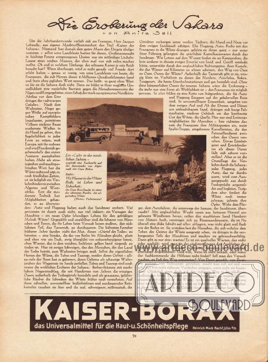 """Artikel: Sell, Anita, Die Eroberung der Sahara. Dem Artikel sind zwei Fotografien hinzugefügt mit den Bilderklärungen """"Ein 'Cafe' in der nördlichen Sahara - zugleich eine Tankstelle auf der Autostrecke von Algier nach der Oase Biskra"""" sowie """"Wo Wasser in der Wüste fließt, ist Leben und Sicherheit: die Oase Bou-Saada ist einer der schönsten Punkte der algerischen Wüste"""". Fotos: Federmeyer. Werbung: Kaiser-Borax, das Universalmittel für die Haut- u. Schönheitspflege, Heinrich Mack NachF., Ulm a/D."""