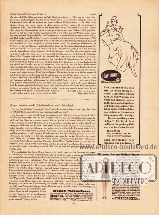 "Artikel:Paula, Anna, Liebe Freundin! Ich rate Ihnen...&#x3B;O. V., Junges Aussehen stärkt Selbstbewußtsein und Arbeitskraft.Werbung:Hartmann Litina Damenbinden mit Lignocottin-Füllung, Paul Hartmann AG, Heidenheim a.d. Brenz 16&#x3B;""Hewalin-Haarentferner"" Marke Antipillox, Laboratorium Wagner, Köln 130, Bayernthalgürtel 32&#x3B;Ebus-Tee zur Gewichtsabnahme."