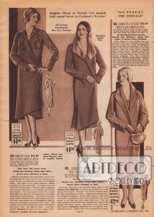 """""""Leicht ausgestellte oder gerade geschnittene Modelle stehen gleichermaßen in der Gunst der Modekritik! Wir zahlen das Porto im Voraus!"""" (engl. """"Slightly Flared or Straight Line models find equal favor in Fashion's Review! We Prepay the Postage!""""). Drei mondäne, gürtellose Frühjahrsmäntel aus fest gewebtem Mantelstoff mit eingewebten silbergrauen Fäden (""""Fine Silver Tip Covert Coating""""), Woll-Breitgewebe oder Sport-Wollgewebe (""""All-Wool Basket Weave Coating"""") für modebewusste Damen. Einen ungleichmäßigen und im Rücken glockigen Mantelsaum präsentiert das erste Modell. Durch Stoffringe geführte lose Stoffenden fallen beidseitig über die Brust. Auch im Rücken zusammengebundene Schalenden sowie Unterärmel mit Stoffblenden. Glänzender Jacquard dient als Mantelfutter. Der mittlere Mantel zeigt einen im Nacken aufgestellten Königinnenkragen (""""Queen collar""""), der mit Kaninchenfell verbrämt ist. Die Rückenpartie ist reich mit vertikalen Steppnähten versehen. Der dritte Mantel präsentiert farblich abstechende Stoffeinsätze aus Breitgewebe an Kragen und den breiten Manschetten. Letztere mit Knopfgarnitur. Vertikale Stepperei ziert den Rücken."""