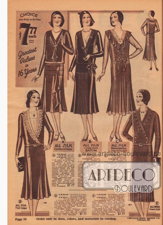 """IHRE WAHL, jedes Kleid auf dieser Seite je 7,77 Dollar, PORTOFREI. Größte Werte seit 16 Jahren.  (A) 4 B 6242 – DAMENGRÖSSEN 32 bis 44 Zoll Oberweite. 4 B 6243 – FRÄULEIN GRÖSSEN 14 bis 20 Jahre; 32 bis 38 Zoll Oberweite. Modisch absolut """"auf der Höhe der Zeit"""" – trotz """"Vorkriegs-Preis"""". Charmant aus schwerem Seiden-Kanton-Krepp, mit Broschen besetztem Kragen-Jabot, weich-blusigem Kleid-Oberteil, Biesen gezierter Hüftpasse, kaskadenförmigem, mit Brosche verziertem, lockerem Faltenwurf und vorn ausgestelltem Rock. Rückseitige Bänder. Erstaunlicher Wert. FARBEN: Schwarz oder Königsblau. Bitte Farbe, Oberweite und Hüftumfang angeben. Siehe Kleiderlängen auf Seite 83. Preis, portofrei… 7,77 $. (B) 4 B 6238 – DAMENGRÖSSEN 32 bis 44 Zoll Oberweite. 4 B 6239 – FRÄULEIN GRÖSSEN 14 bis 20 Jahre; 32 bis 38 Zoll Oberweite. Ein verführerisches Kleid – ein """"verlockendes"""" Schnäppchen! Aus schwerem Seiden-Krepp mit Satin-Rückseite, mit einer schmeichelhaften Weste aus eierschalenfarbenem Georgette-Krepp, eine Biesen verzierte Wickelfront, die auf eine zart gebundenen Schleife trifft, vorne Faltengruppe und seitlich glockig ausgestellt. Rückseite mit Bändern. Ein Schnäppchen. FARBEN: Schwarz oder Manila Braun (Dunkelbraun). Bitte Farbe, Oberweite und Hüftumfang angeben. Siehe Kleiderlängen auf Seite 83. Sparpreis, frankiert… 7,77 $. (C) 4 B 6244 – DAMENGRÖSSEN 32 bis 40 Zoll Oberweite. 4 B 6245 – FRÄULEIN GRÖSSEN 14 bis 20 Jahre; 32 bis 38 Zoll Oberweite. Fesselnd französisch im Stil! Neu! aber preislich so günstig, wie es vielleicht war, bevor unsere jungen Soldaten nach Frankreich gingen. Aus schwerem, reinem Seiden-Georgette, mit écrufarbener Spitze. Rayon Unterkleid. Bandschleifen. FARBEN: Marineblau, Französisch Beige-Hellbraun oder Imperiales Jade Grün (Mittelgrün). Bitte Farbe, Oberweite und Hüftumfang angeben. Siehe Kleiderlängen auf Seite 83. Sparpreis, portofrei… 7,77 $. (D) 4 B 6240 – DAMENGRÖSSEN 32 bis 44 Zoll Oberweite. 4 B 6241 – FRÄULEIN GRÖSSEN 14 bis 20 Jahre; 32 """