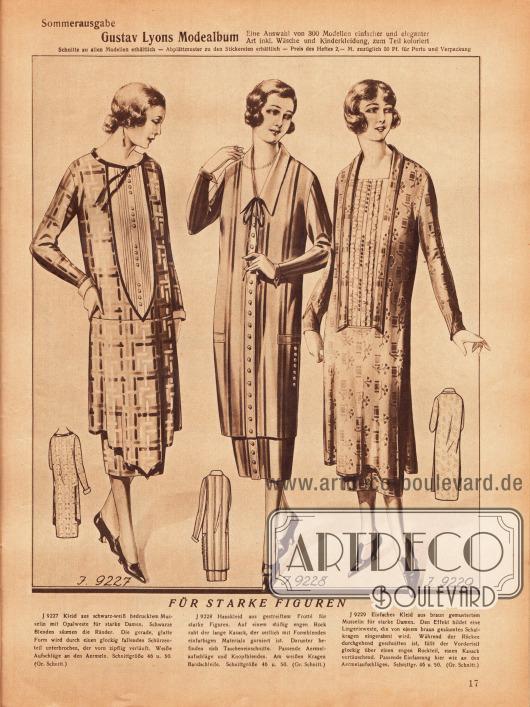 9227: Kleid aus schwarz-weiß bedrucktem Musselin mit Opalweste für starke Damen. Schwarze Blenden säumen die Ränder. Die gerade, glatte Form wird durch einen glockig fallenden Schürzenteil unterbrochen, der vorn zipfelig verläuft. Weiße Aufschläge an den Ärmeln.9228: Hauskleid aus gestreiftem Frotté für starke Figuren. Auf einem mäßig engen Rock ruht der lange Kasack, der seitlich mit Formblenden einfarbigen Materials garniert ist. Darunter befinden sich Tascheneinschnitte. Passende Ärmelaufschläge und Knopfblenden. Am weißen Kragen Bandschleife.9229: Einfaches Kleid aus braun gemustertem Musselin für starke Damen. Den Effekt bildet eine Lingerieweste, die von einem braun gesäumten Schalkragen eingerahmt wird. Während der Rücken durchgehend geschnitten ist, fällt der Vorderteil glockig über einen engen Rockteil, einen Kasack vortäuschend. Passende Einfassung hier wie an den Ärmelaufschlägen.