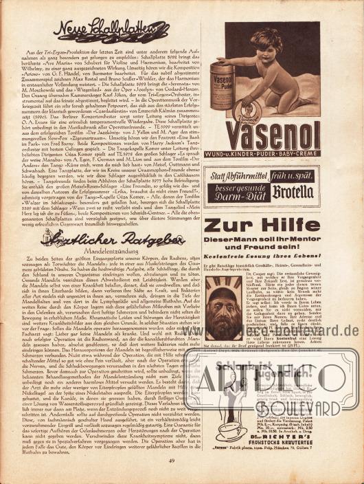 """Artikel:O. V., Neue Schallplatten&#x3B;o. V., Ärztlicher Ratgeber (Mandelentzündung).Werbung:Vasenol Wund und Kinderpuder, Baby-Creme&#x3B;Brotella&#x3B;Hellseherei und Astrologie, Astral Dept. 8826, Brüssel (Belgien), Rue de Jonker 41&#x3B;""""Schlank ist jugendlich"""", Dr. Richter's Frühstückskräutertee, Hermes Fabrik pharmazeutisch-kosmetische Präparate, München 70, Güllstr. 7."""
